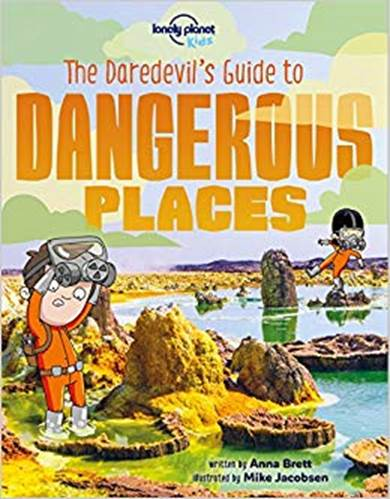 Daredevil guide to dangerous places